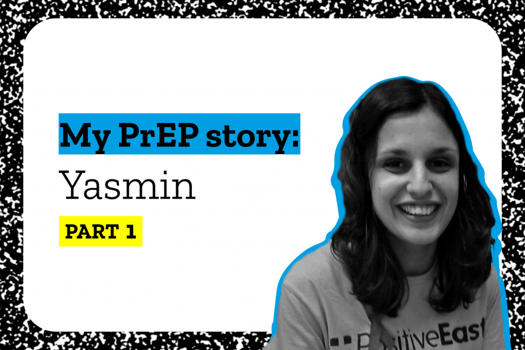 "Girl smiling in black and white photo, cut out and set against a white background with text saying ""My PrEP story: Yasmin Part 1"""