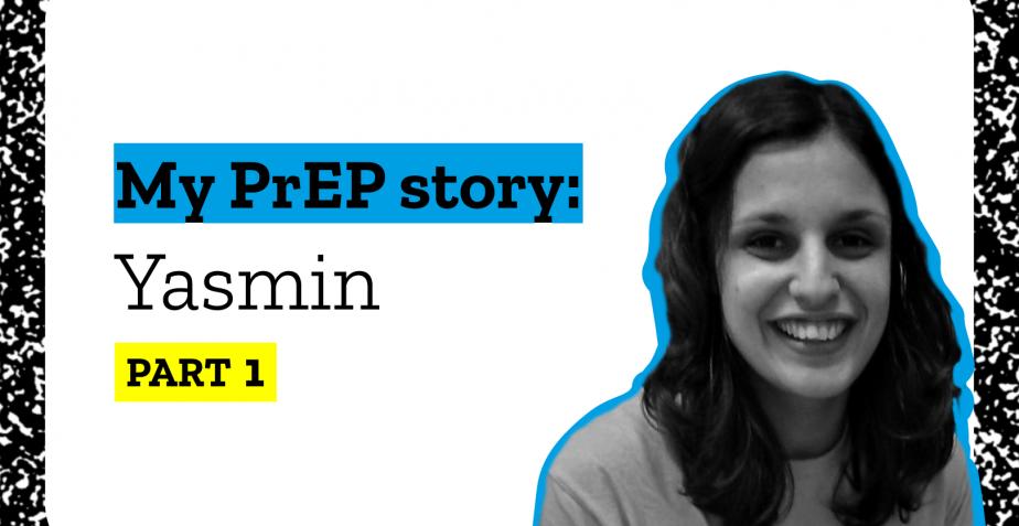 My PrEP Story: Yasmin
